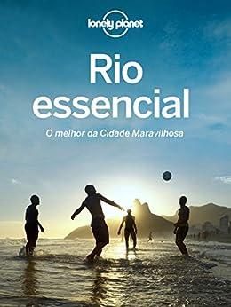 Rio essencial: o melhor da Cidade Maravilhosa por [Planet, Lonely]