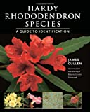 Hardy Rhododendron Species, James Cullen, 0881927236