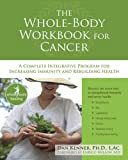 The Whole-Body Workbook for Cancer, Dan Kenner, 157224674X