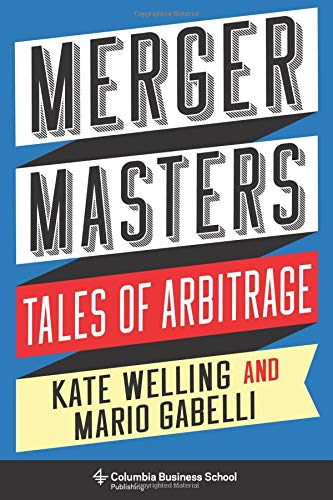 Merger Masters: Tales of Arbitrage (Columbia Business School Publishing)