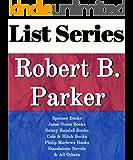 LIST SERIES: ROBERT B. PARKER: SERIES READING ORDER: SPENSER BOOKS, JESSE STONE BOOKS, SUNNY RANDALL BOOKS, COLE & HITCH BOOKS, PHILIP MARLOWE BOOKS, STANDALONE NOVELS BY ROBERT B. PARKER