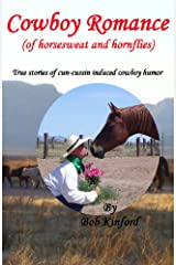 Cowboy Romance: (Of Horsesweat And Hornflies) Paperback