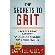 The Secrets To Grit: Exclusive Advice from Angela Duckworth and Carol Dweck