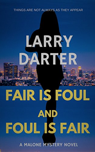 Book: Fair Is Foul and Foul Is Fair (The Malone Mystery Novels Book 2) by Larry Darter