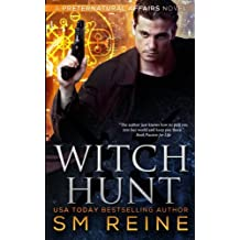 Witch Hunt: An Urban Fantasy Mystery (Preternatural Affairs) (Volume 1)