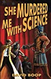 img - for She Murdered Me with Science (The Noel R. Glass Mysteries) (Volume 1) book / textbook / text book
