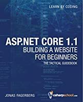 ASP.NET Core 1.1 For Beginners: How to Build a MVC Website Front Cover