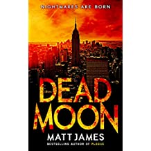 Dead Moon: Nightmares are Born (Dead Moon Post-Apocalyptic Survival Thrillers Book 1)