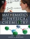 Mathematics for Physical Chemistry, Mortimer, Robert G., 0124158099