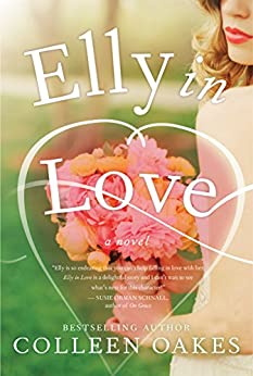 Elly in Love: A Novel by [Oakes, Colleen]