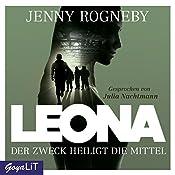 Der Zweck heiligt die Mittel (Leona 2) | Jenny Rogneby