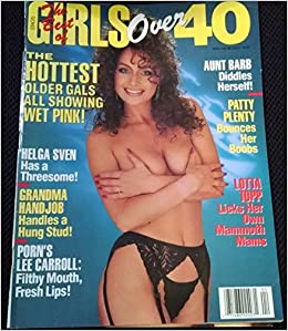 Best Of Girls Over 40 Mens Magazine Patty Plenty Lotta Top April 1991 Girls Amazon Com Books