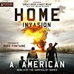 Home Invasion: The Survivalist Series, Book 8   A. American