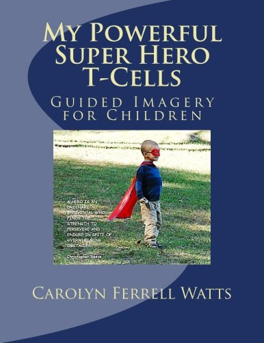 my-powerful-super-hero-t-cells-guided-imagery-for-children