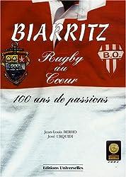 Biarritz, rugby au coeur : 100 ans de passions