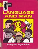Language and Man, Irving Adler and Joyce Adler, 0381999785