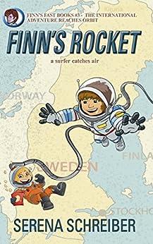 Finn's Rocket: a surfer catches air (Finn's Fast Books Book 3) by [Schreiber, Serena]