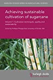 img - for Achieving sustainable cultivation of sugarcane Volume 1: Cultivation techniques, quality and sustainability (Burleigh Dodds Series in Agricultural Science) book / textbook / text book