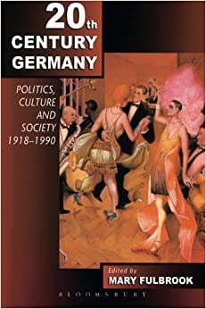 Twentieth-Century Germany: Politics, Culture, And Society 1918-1990