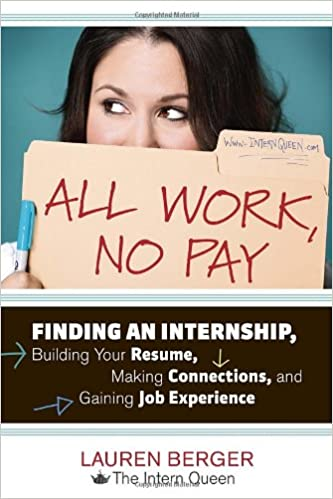 Amazoncom All Work No Pay Finding an Internship Building Your