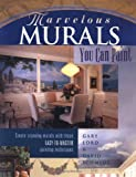 Marvelous Murals You Can Paint, Gary Lord and David Schmidt, 0891349693