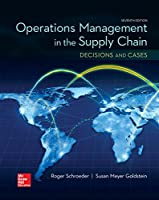 Operations Management in the Supply Chain: Decisions & Cases, 7th Edition