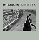 img - for Eugene Richards: The Run-On of Time book / textbook / text book