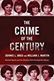 Crime of the Century: Richard Speck and the Murders That Shocked a Nation