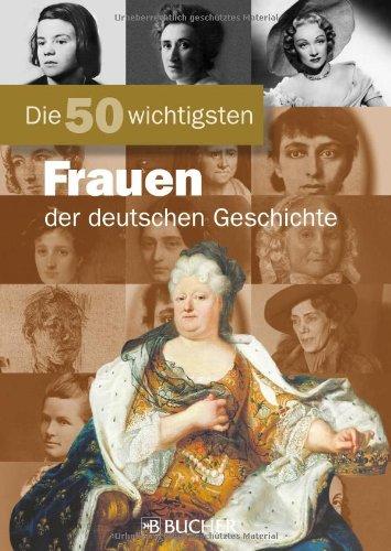 50 w. Frauen dt. Geschichte (Die 50 Wichtigsten...)
