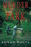 Murder in the Park, Rowan Wolfe, 1491827564
