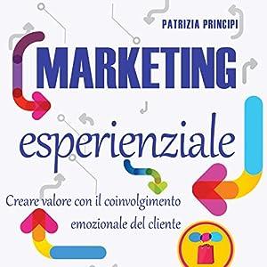 Marketing esperienziale: Creare valore con il coinvolgimento emozionale del cliente Audiobook