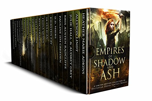 Empires of Shadow and Ash: A Limited Edition Collection of Dystopian Urban Fantasy Novels cover