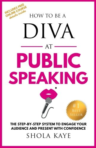 How to be a DIVA at Public Speaking: The step-by-step system to engage your audience and present with confidence pdf epub