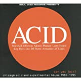Can You Jack Chicago Acid and Experimental House 1985-95