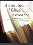 A Cross Section of Educational Research (Second Edition) : Journal Articles for Discussion and Evaluation, , 1884585299