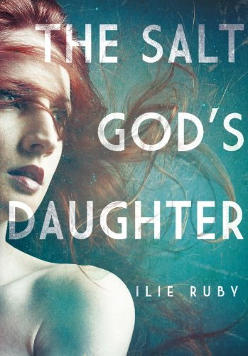 The Salt God's Daughter - Ruby Salt