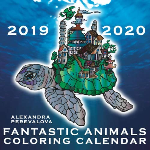 Fantastic Animals Coloring Calendar: Wall Calendar with Unusual and Psychedelic Animals for Kids and Adults - Elephant, Rabbit, Turtle, Deer, ... Dragonfly (2019-2020 Wall Calendars Series)