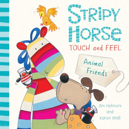 Touch and Feel: Animal Friends (Stripy Horse) Stripy Horse