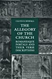 The Allegory of the Church : Romanesque Portals and Their Verse Inscriptions, Kendall, Calvin B., 0802042627