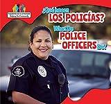 Que Hacen Los Policias? / What Do Police Officers Do? (Ayudantes de La Comunidad / Helping the Community) (Spanish and English Edition)