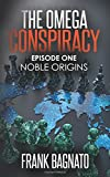 img - for Noble Origins (Episode One of The Omega Conspiracy): A Conspiracy Thriller (The Omega Conspiracy Series) book / textbook / text book