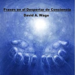 Frases En El Despertar De Conciencia Ebook David Antonio
