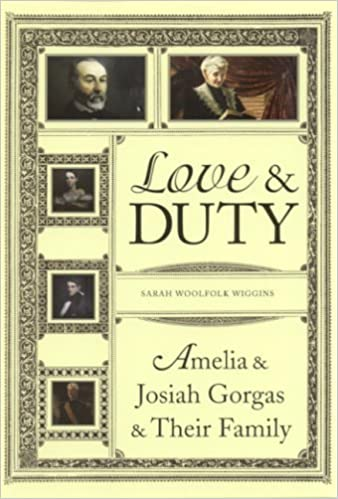 Book Love and Duty: Amelia and Josiah Gorgas and Their Family by Sarah Woolfolk Wiggins (2005-12-04)