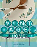 The Vintage Home: Clever Finds and Faded Treasures for Today's Chic Living (The Small Book of Home Ideas series)