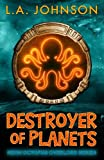 Destroyer Of Planets (Neon Octopus Overlord Series) (Volume 1)