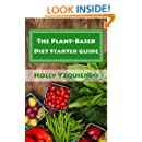 The Plant-Based Diet Starter Guide: How to Cook, Shop, and Eat Well