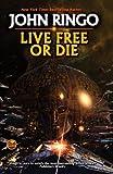 Live Free or Die, John Ringo, 1439133972