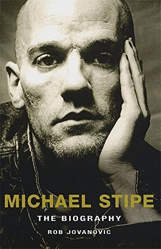 Michael Stipe: The Biography by Jovanovic, Rob (2007) Paperback