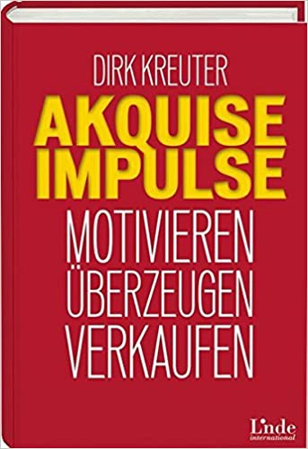 Cover des Buchs: Akquise-Impulse: Motivieren - überzeugen - verkaufen
