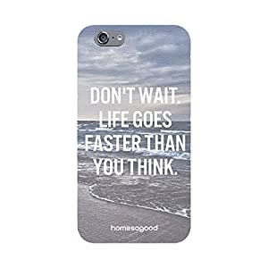HomeSoGood Don't Wait Just Do Quote Transparent 3D Mobile Case For iPhone 6 (Back Cover)